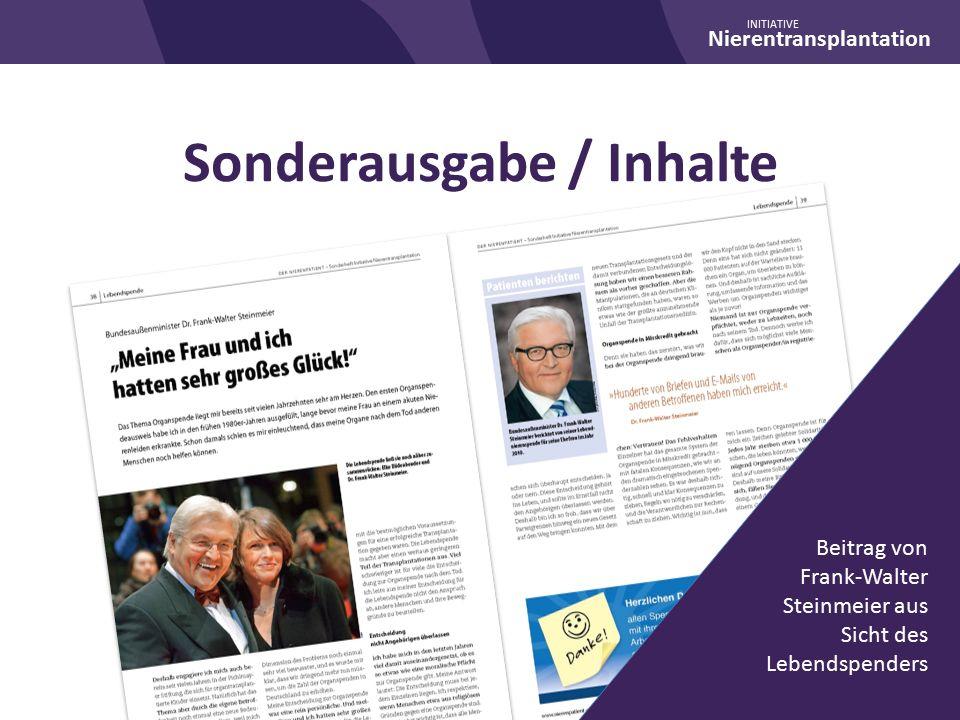 Nierentransplantation INITIATIVE Sonderausgabe / Inhalte Beitrag von Frank-Walter Steinmeier aus Sicht des Lebendspenders