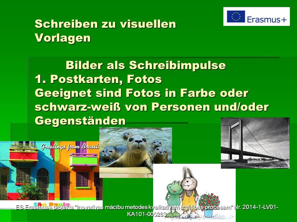 Schreiben zu visuellen Vorlagen Bilder als Schreibimpulse 1. Postkarten, Fotos Geeignet sind Fotos in Farbe oder schwarz-weiß von Personen und/oder Ge