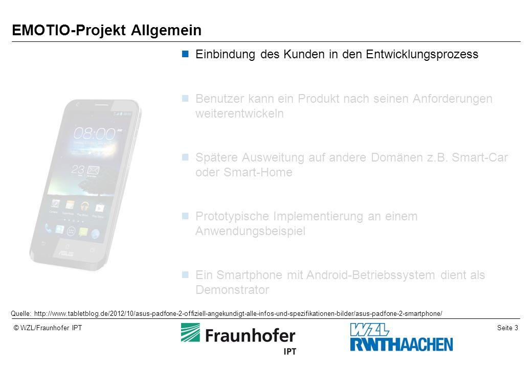 Seite 3© WZL/Fraunhofer IPT EMOTIO-Projekt Allgemein Einbindung des Kunden in den Entwicklungsprozess Benutzer kann ein Produkt nach seinen Anforderun