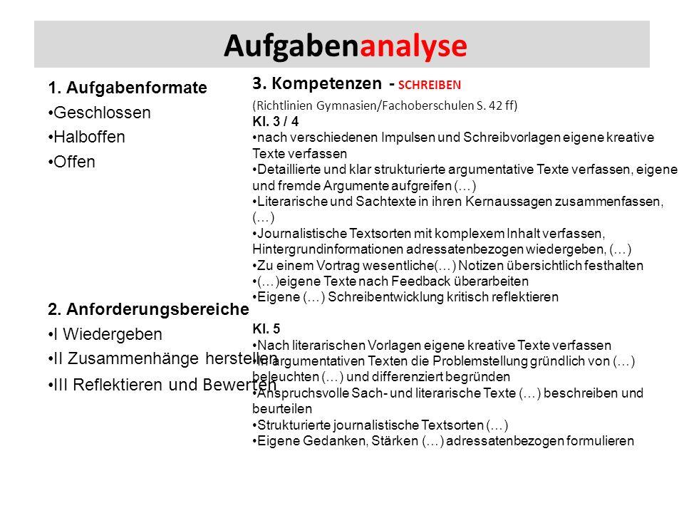 Aufgabenanalyse 1. Aufgabenformate Geschlossen Halboffen Offen 2.