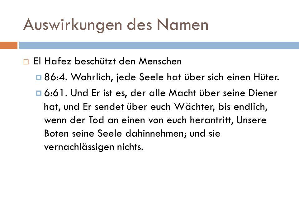 Auswirkungen des Namen  El Hafez beschützt den Menschen  86:4.
