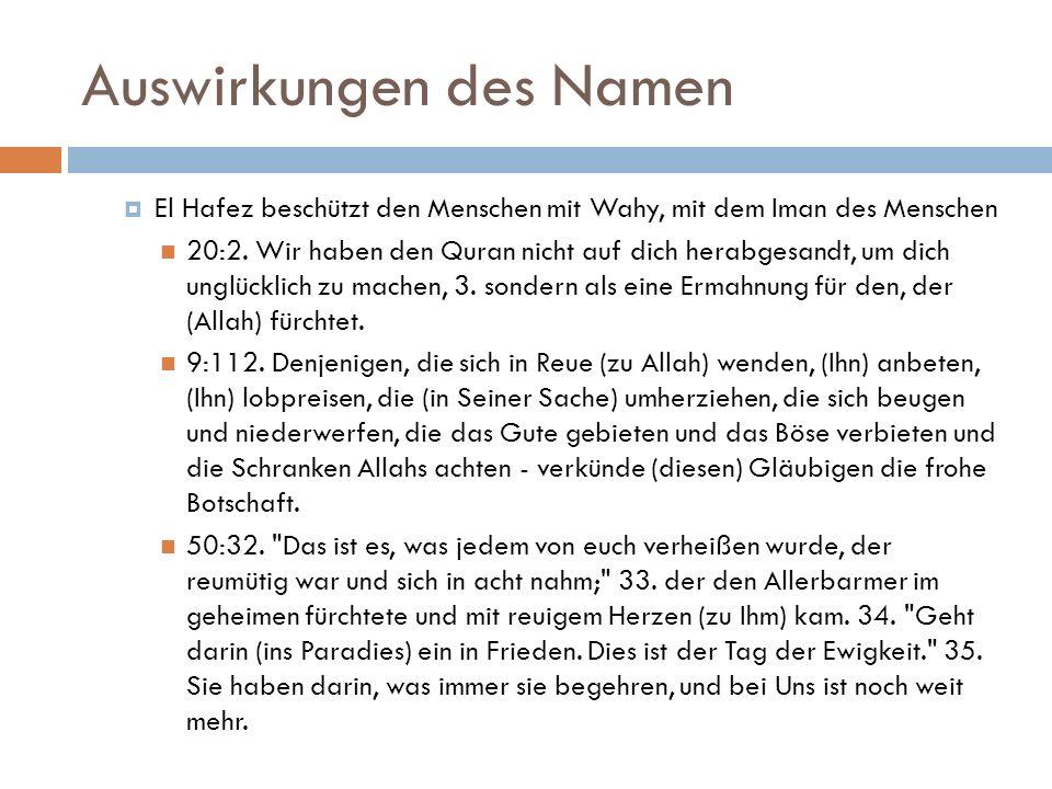 Auswirkungen des Namen  El Hafez beschützt den Menschen mit Wahy, mit dem Iman des Menschen 20:2.