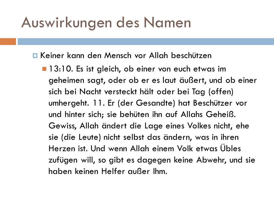 Auswirkungen des Namen  Keiner kann den Mensch vor Allah beschützen 13:10.