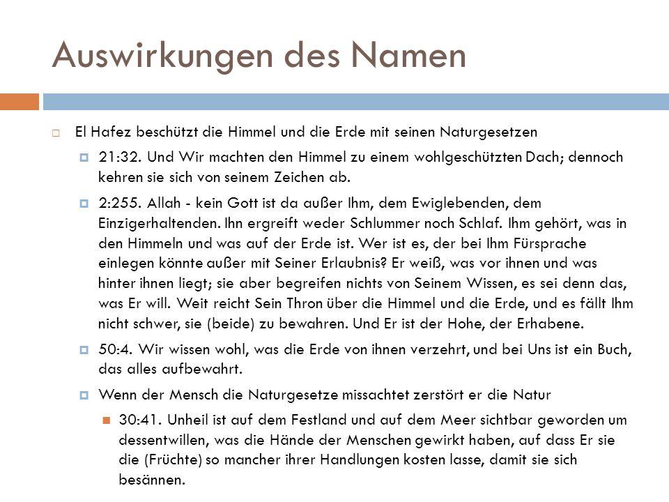 Auswirkungen des Namen  El Hafez beschützt die Himmel und die Erde mit seinen Naturgesetzen  21:32.