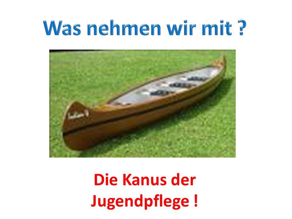 Die Kanus der Jugendpflege !