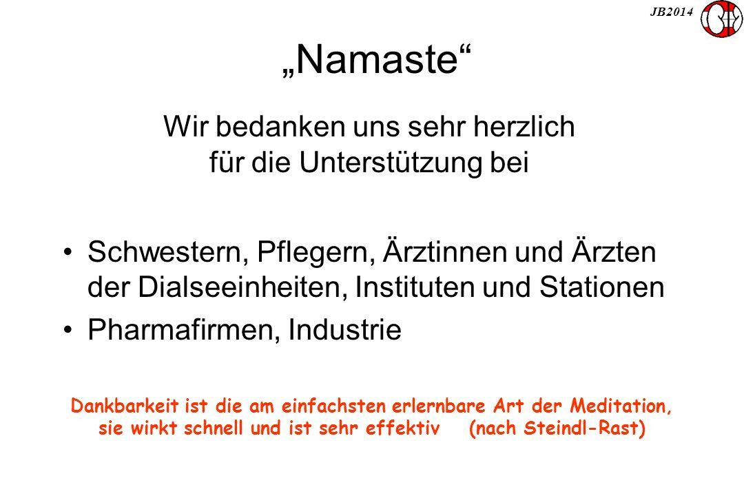 """JB2014 """"Namaste"""" Schwestern, Pflegern, Ärztinnen und Ärzten der Dialseeinheiten, Instituten und Stationen Pharmafirmen, Industrie Wir bedanken uns seh"""