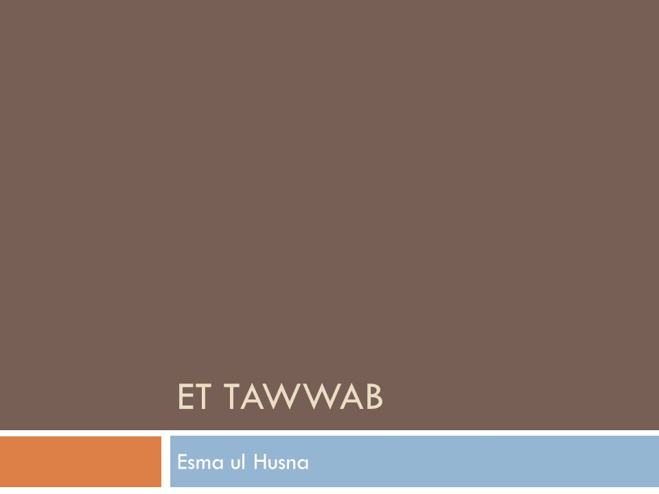 ET TAWWAB Esma ul Husna