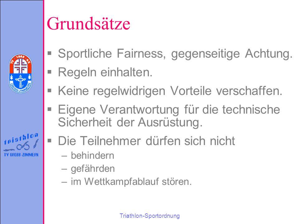 Triathlon-Sportordnung Grundsätze  Sportliche Fairness, gegenseitige Achtung.