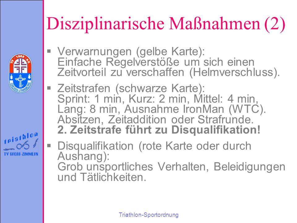Triathlon-Sportordnung Disziplinarische Maßnahmen (2)  Verwarnungen (gelbe Karte): Einfache Regelverstöße um sich einen Zeitvorteil zu verschaffen (Helmverschluss).