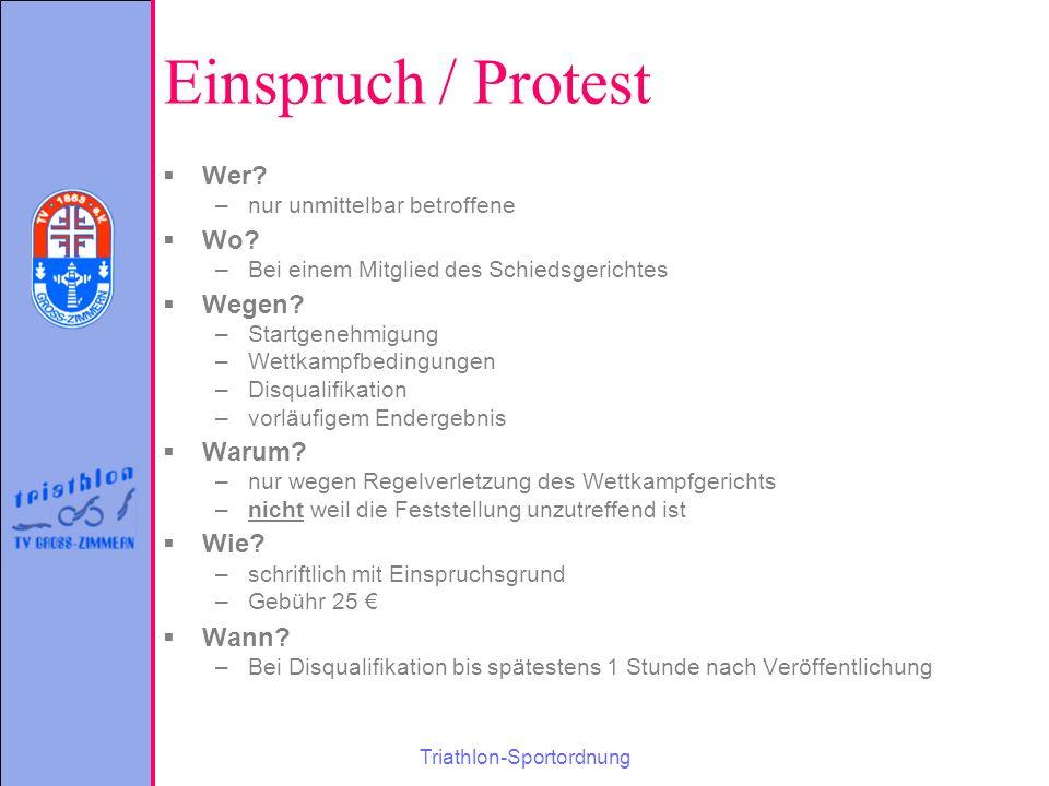 Triathlon-Sportordnung Einspruch / Protest  Wer. –nur unmittelbar betroffene  Wo.