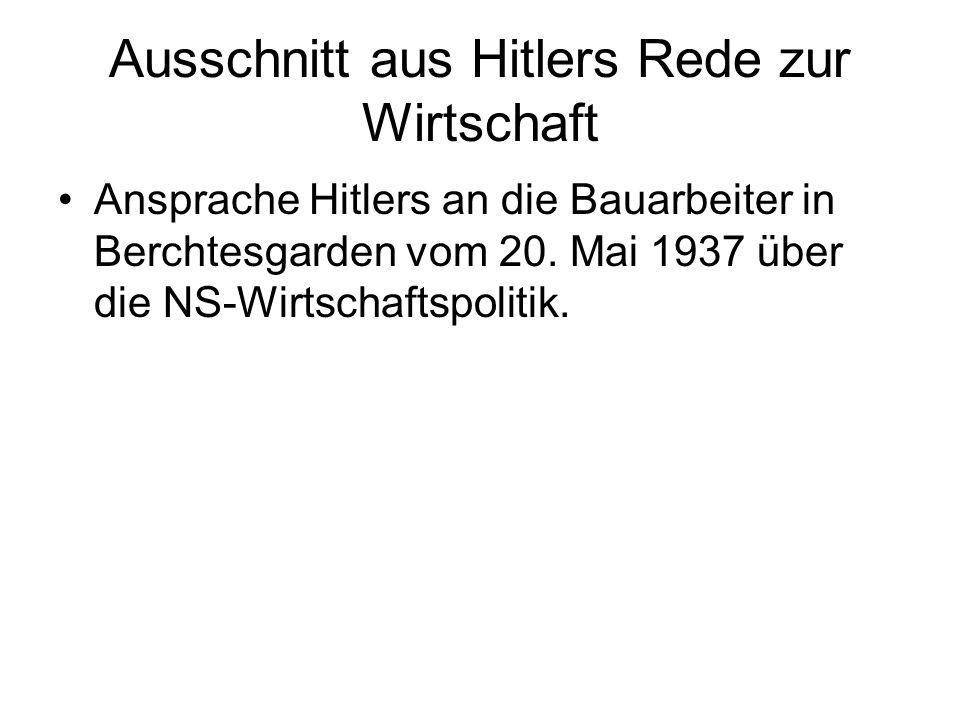Ausschnitt aus Hitlers Rede zur Wirtschaft Ansprache Hitlers an die Bauarbeiter in Berchtesgarden vom 20.