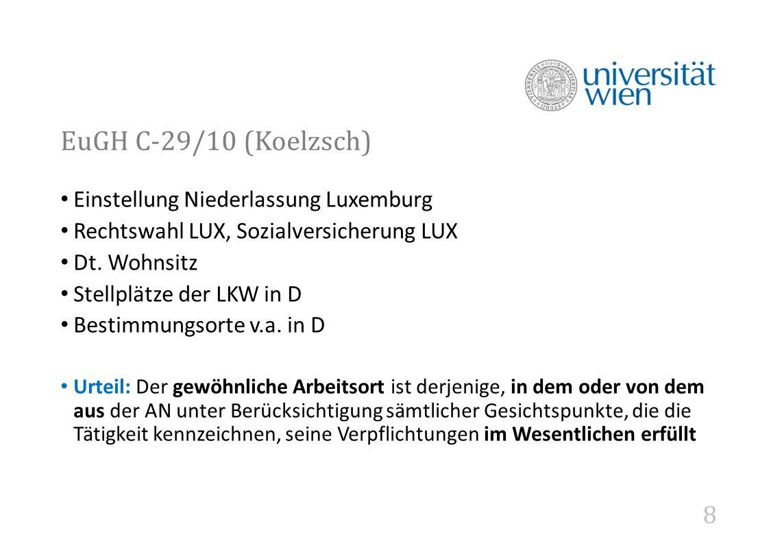 8 EuGH C-29/10 (Koelzsch) Einstellung Niederlassung Luxemburg Rechtswahl LUX, Sozialversicherung LUX Dt.