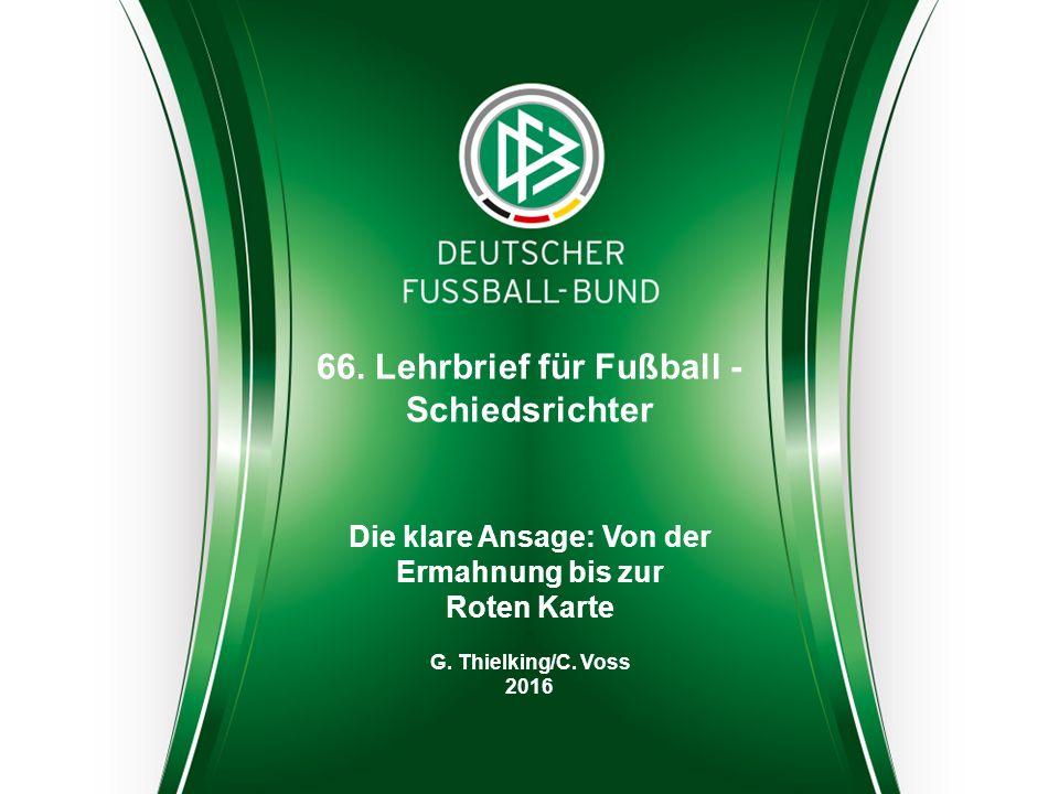 Version 3 | 16.08.2013 | Verein A – Verein B | 06. September 2013 in München Die klare Ansage: Von der Ermahnung bis zur Roten Karte G. Thielking/C. V