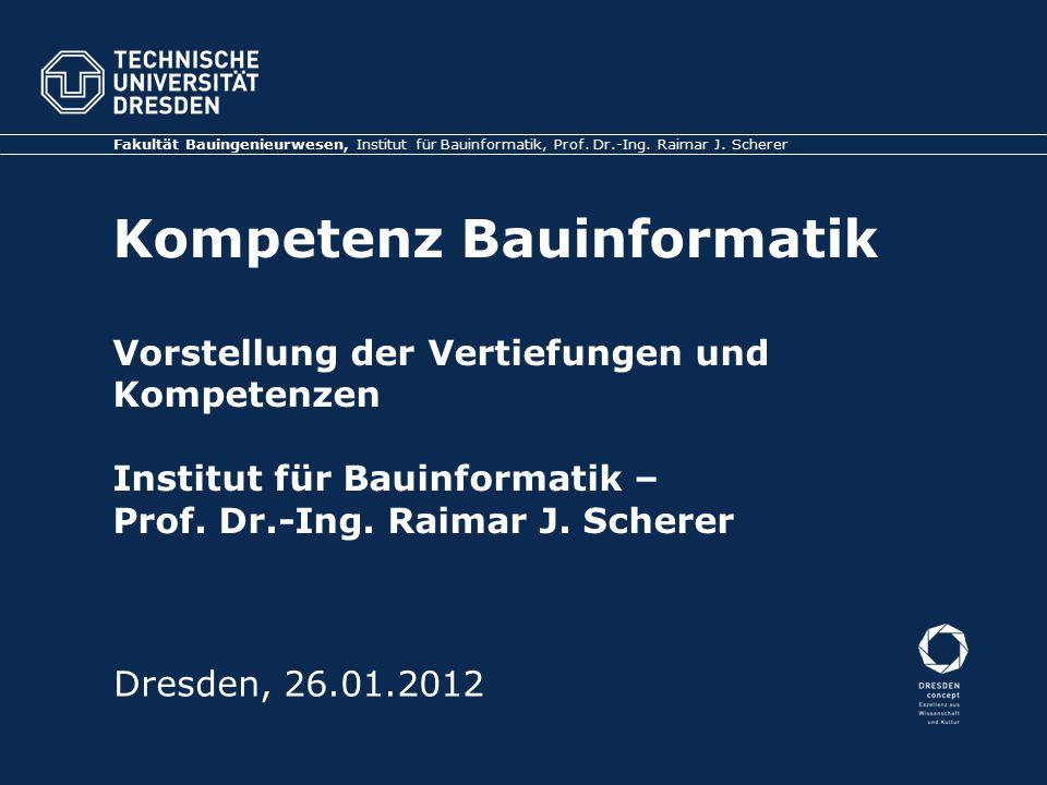 Kompetenz Bauinformatik Vorstellung der Vertiefungen und Kompetenzen Institut für Bauinformatik – Prof.