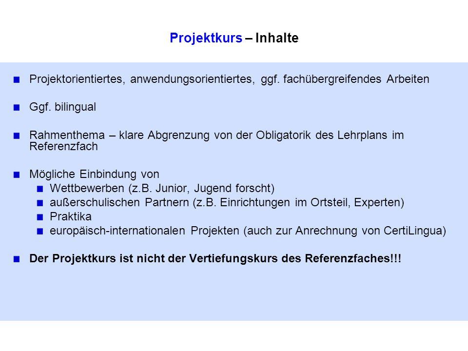 Projektkurs – Inhalte Projektorientiertes, anwendungsorientiertes, ggf.