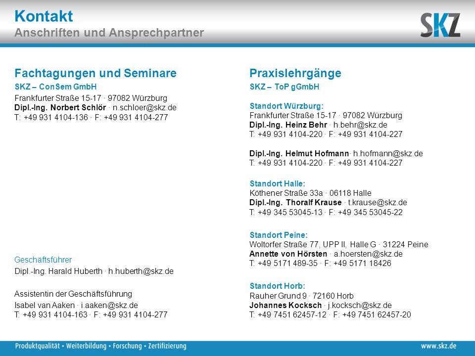 Kontakt Anschriften und Ansprechpartner Fachtagungen und Seminare SKZ – ConSem GmbH Frankfurter Straße 15-17 · 97082 Würzburg Dipl.-Ing. Norbert Schlö