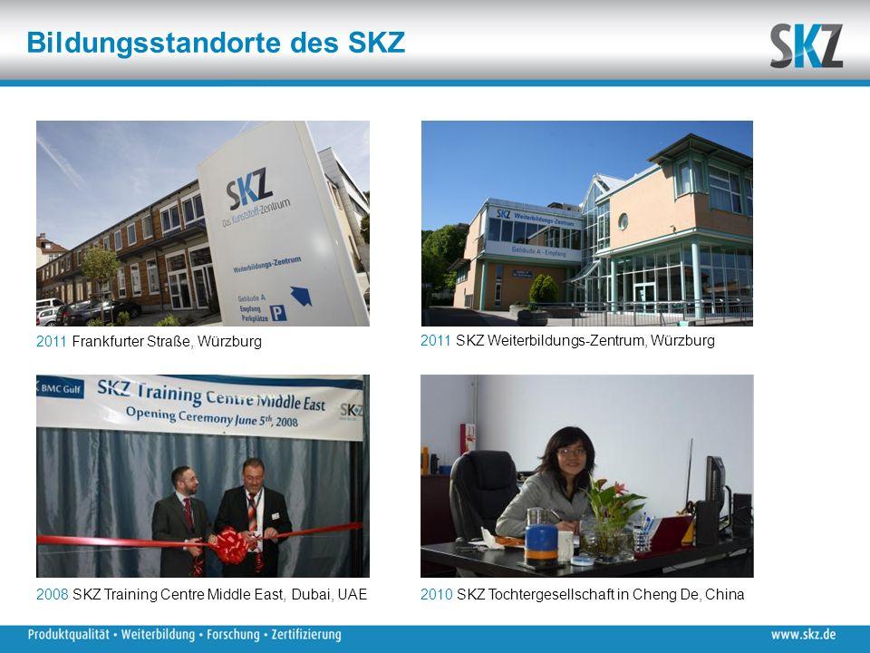 2011 SKZ Weiterbildungs-Zentrum, Würzburg 2011 Frankfurter Straße, Würzburg 2008 SKZ Training Centre Middle East, Dubai, UAE2010 SKZ Tochtergesellschaft in Cheng De, China Bildungsstandorte des SKZ