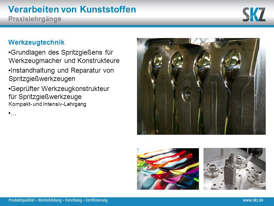 Verarbeiten von Kunststoffen Praxislehrgänge Werkzeugtechnik Grundlagen des Spritzgießens für Werkzeugmacher und Konstrukteure Instandhaltung und Repa