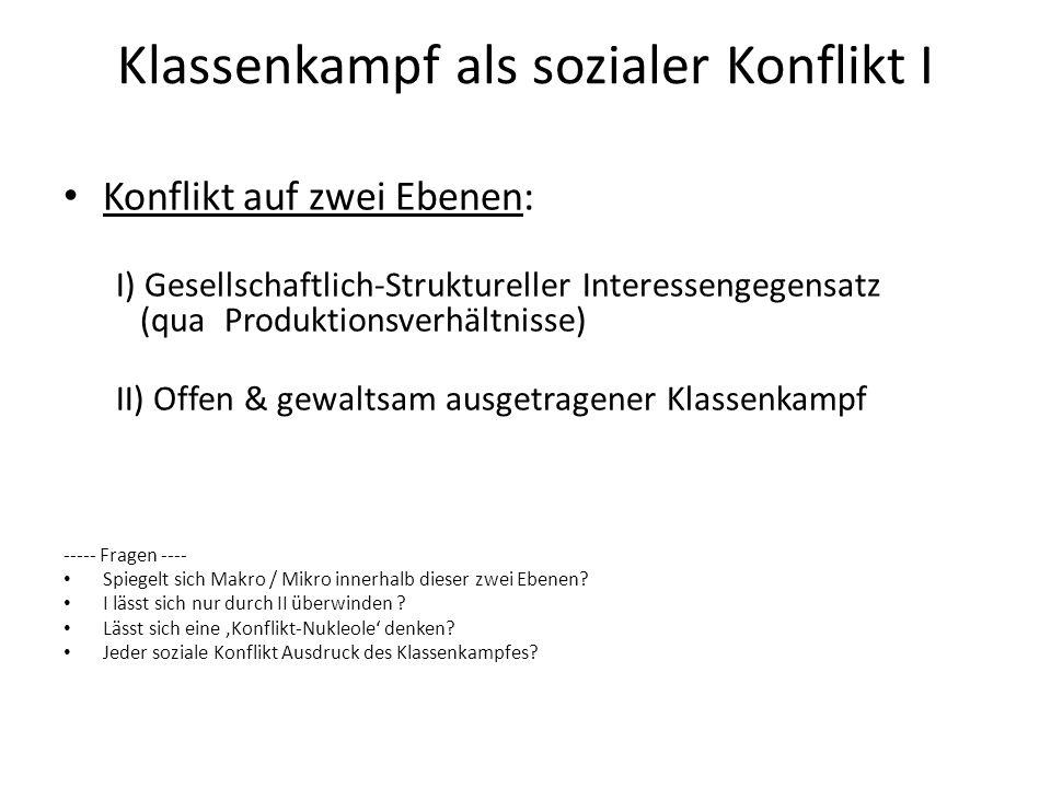 Klassenkampf als sozialer Konflikt II Klassenkampf: Antagonismus v.