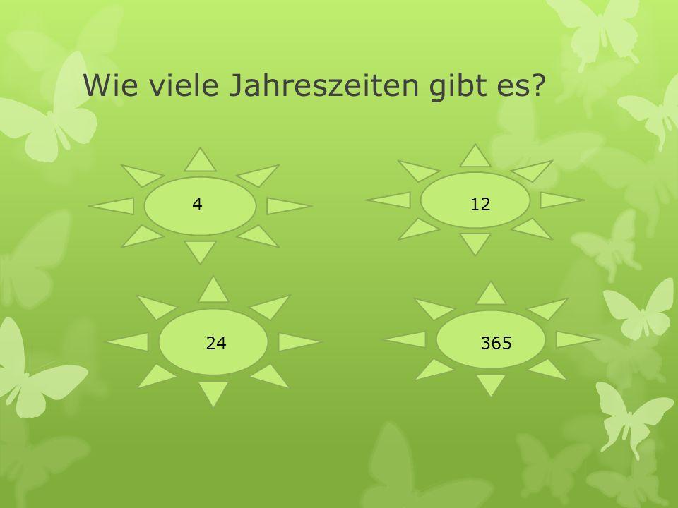 Wie viele Jahreszeiten gibt es? 4 24365 12