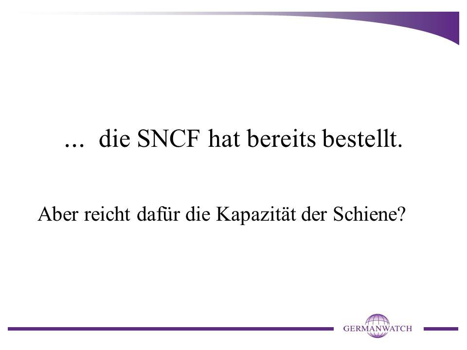... die SNCF hat bereits bestellt. Aber reicht dafür die Kapazität der Schiene?