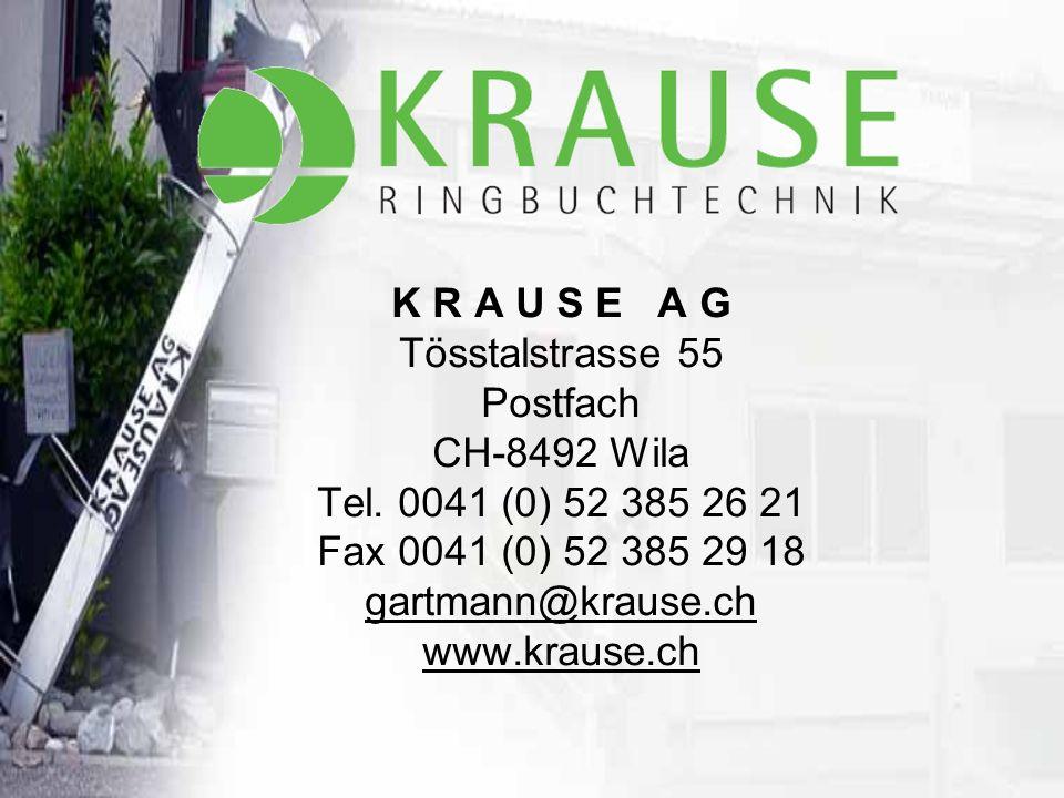 K R A U S E A G Tösstalstrasse 55 Postfach CH-8492 Wila Tel.