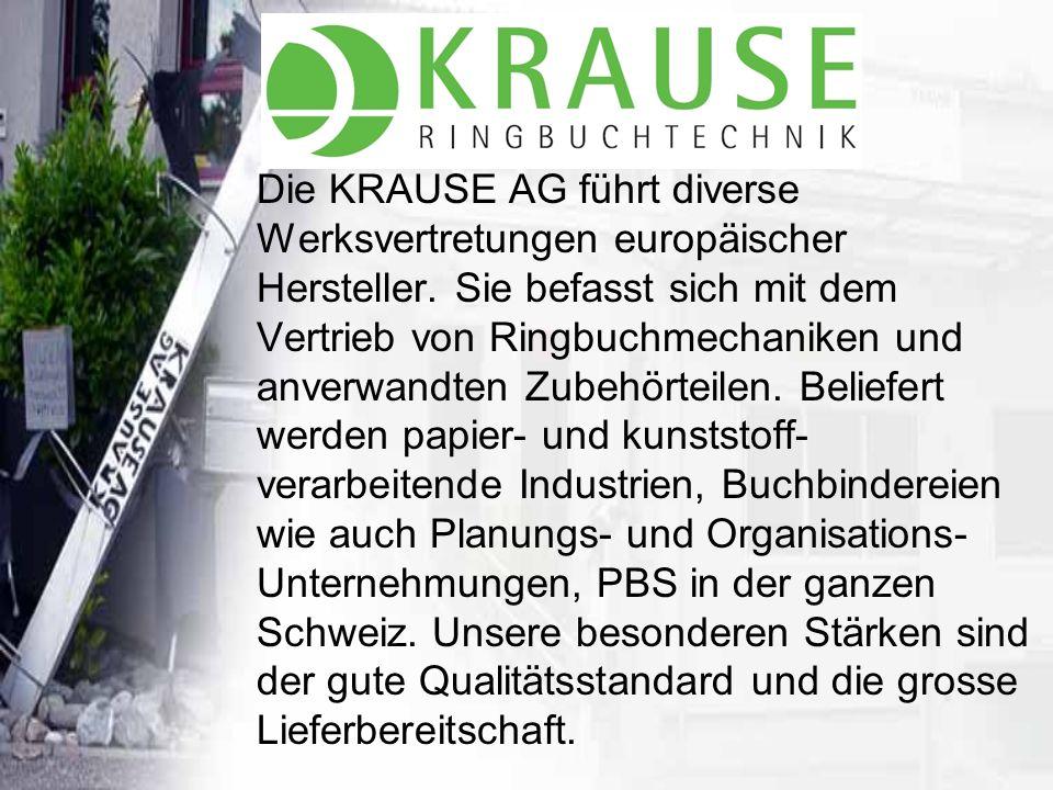 Die KRAUSE AG führt diverse Werksvertretungen europäischer Hersteller.