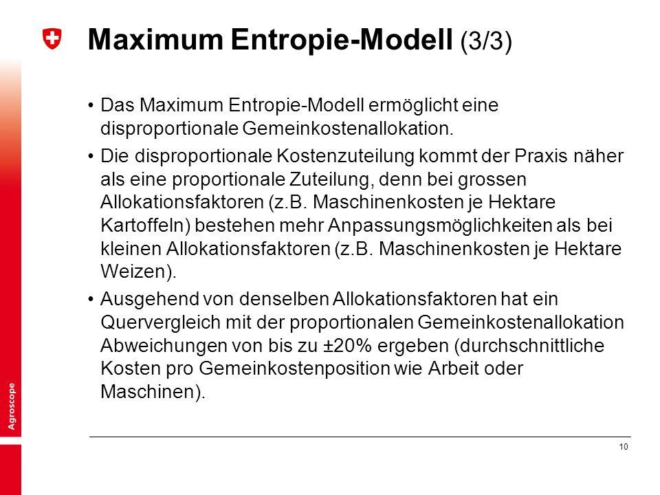 10 Maximum Entropie-Modell (3/3) Das Maximum Entropie-Modell ermöglicht eine disproportionale Gemeinkostenallokation.