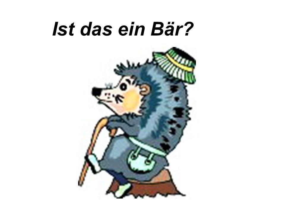 Übung 5. Ответь на вопросы по образцу: Ist das einWolf? Nein, das ist k ein Wolf. Ach, so. Tut mir leid. В вопросах «das» и «ist» меняются местами. Ко