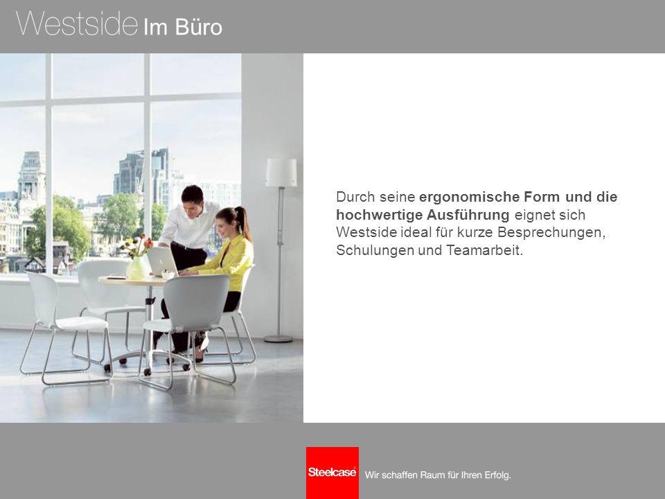 Im Büro Durch seine ergonomische Form und die hochwertige Ausführung eignet sich Westside ideal für kurze Besprechungen, Schulungen und Teamarbeit.