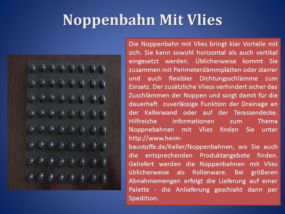 Noppenbahn Mit Vlies Die Noppenbahn mit Vlies bringt klar Vorteile mit sich.