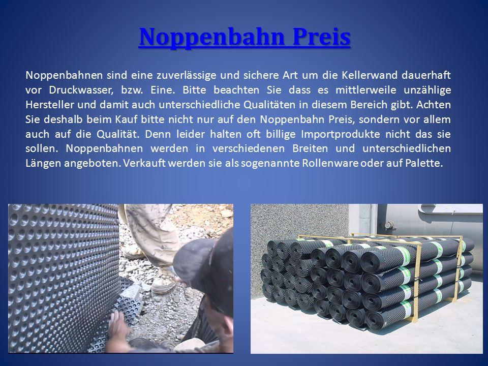 Noppenbahn Preis Noppenbahn Preis Noppenbahnen sind eine zuverlässige und sichere Art um die Kellerwand dauerhaft vor Druckwasser, bzw.
