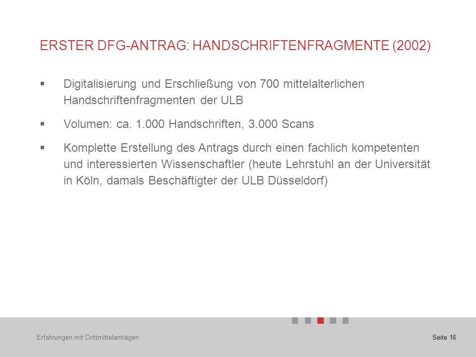 Seite 16  Digitalisierung und Erschließung von 700 mittelalterlichen Handschriftenfragmenten der ULB  Volumen: ca.