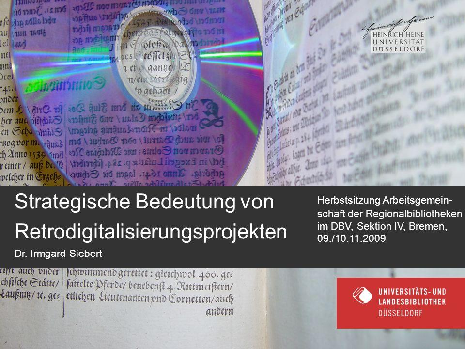 Seite 33 5 FAZIT »Strategische Bedeutung von Retrodigitalisierungsprojekten«, Dr. Irmgard Siebert