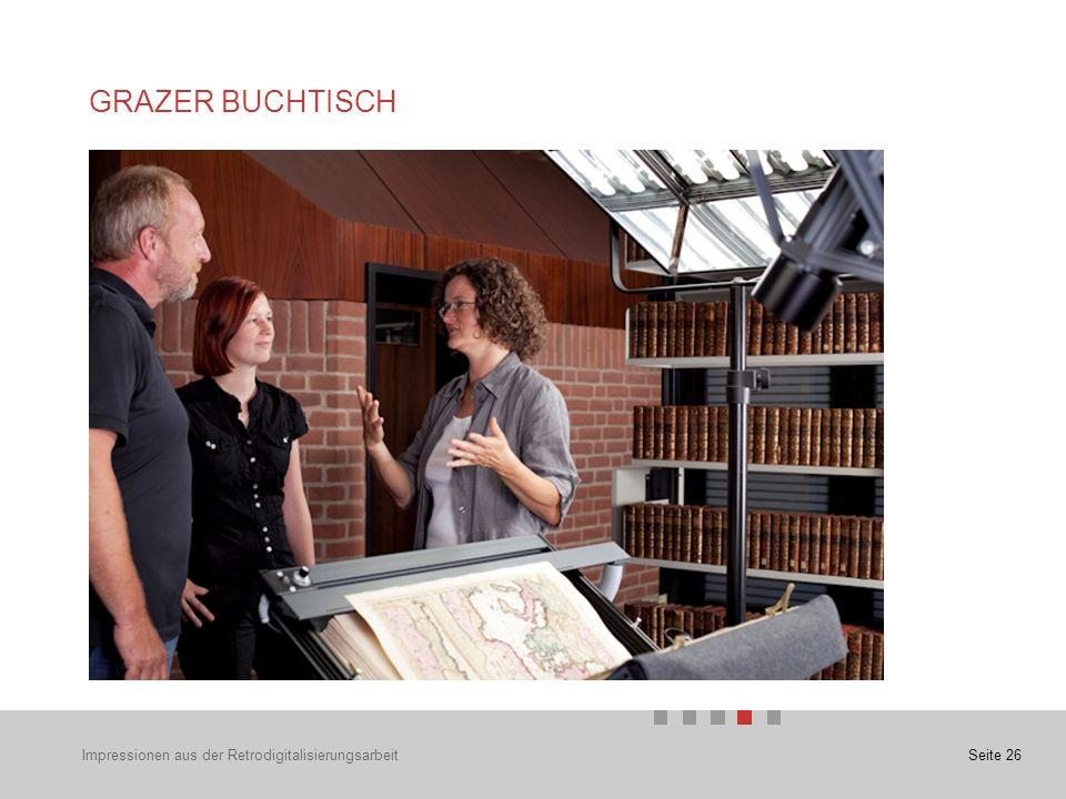 Seite 26 GRAZER BUCHTISCH Impressionen aus der Retrodigitalisierungsarbeit