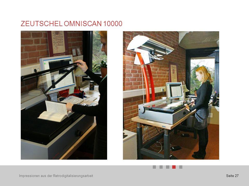Seite 27 ZEUTSCHEL OMNISCAN 10000 Impressionen aus der Retrodigitalisierungsarbeit