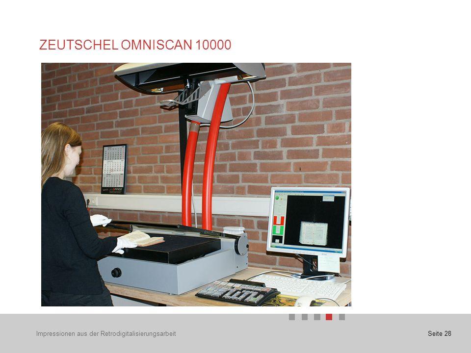Seite 28 ZEUTSCHEL OMNISCAN 10000 Impressionen aus der Retrodigitalisierungsarbeit