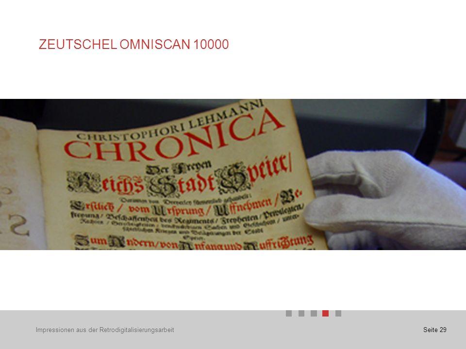 Seite 29Impressionen aus der Retrodigitalisierungsarbeit ZEUTSCHEL OMNISCAN 10000