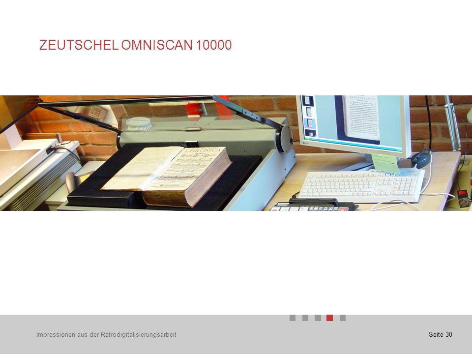 Seite 30Impressionen aus der Retrodigitalisierungsarbeit ZEUTSCHEL OMNISCAN 10000