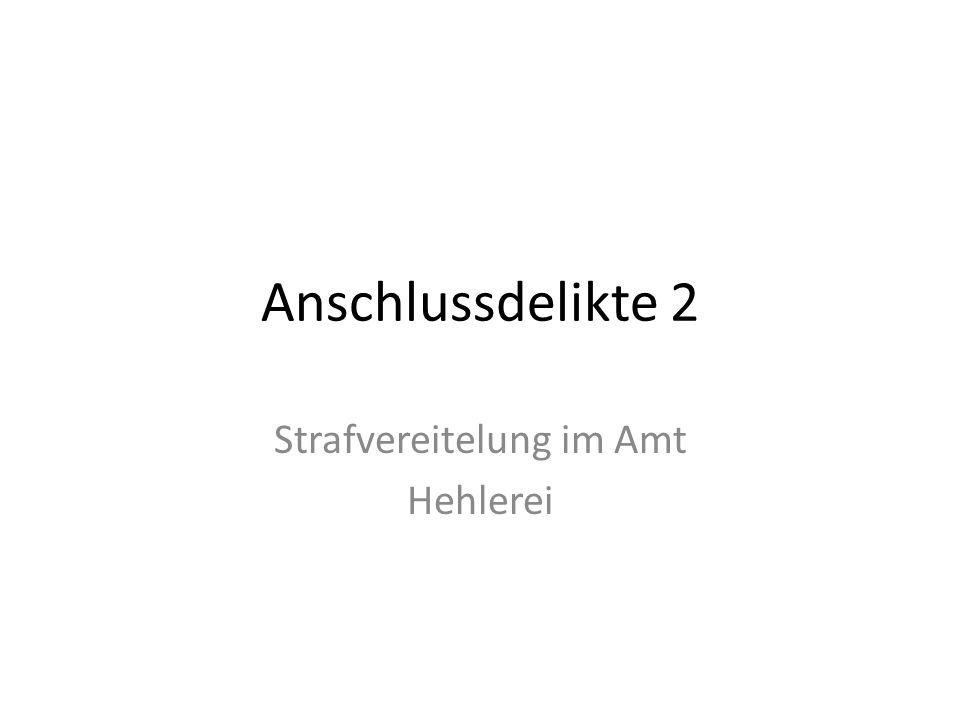 Anschlussdelikte 2 Strafvereitelung im Amt Hehlerei