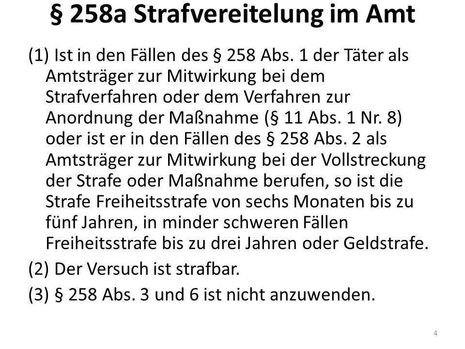 § 258a Strafvereitelung im Amt (1) Ist in den Fällen des § 258 Abs.