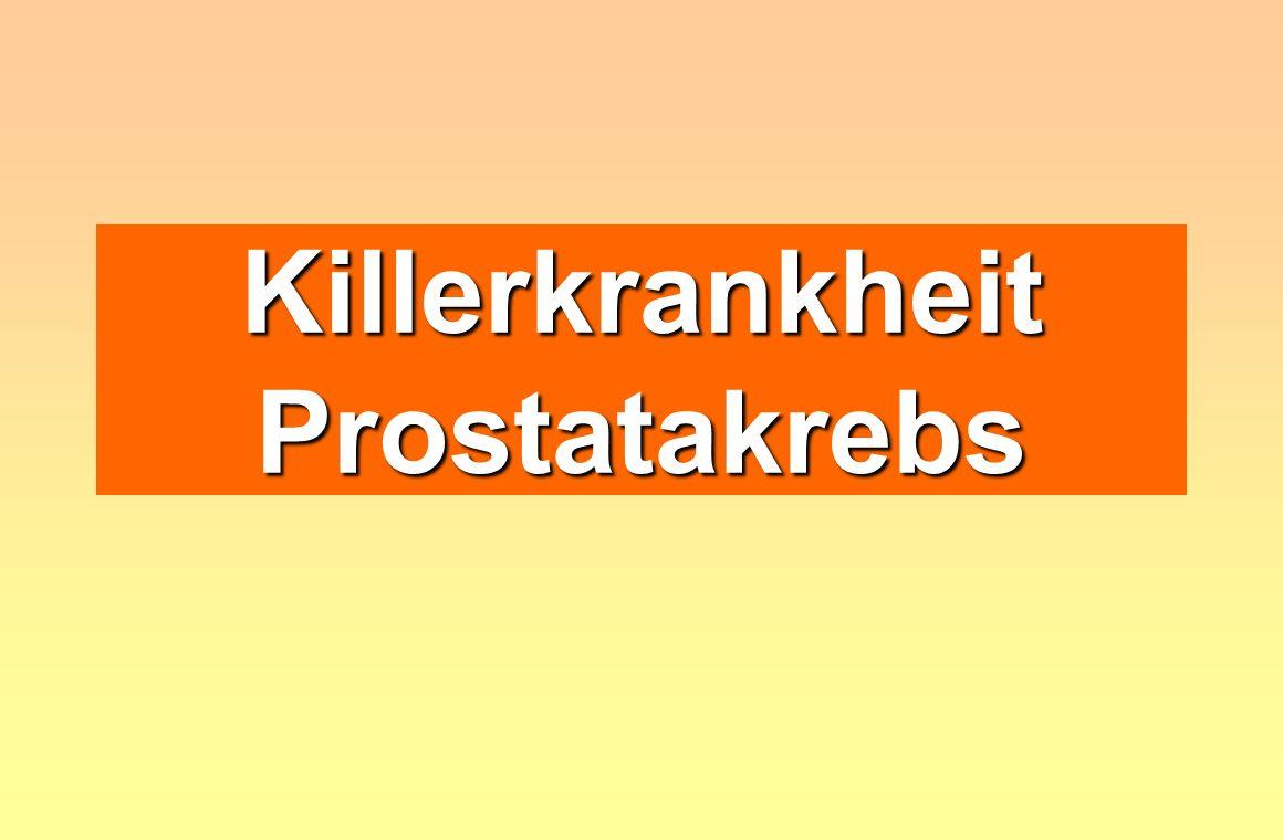 Killerkrankheit Prostatakrebs