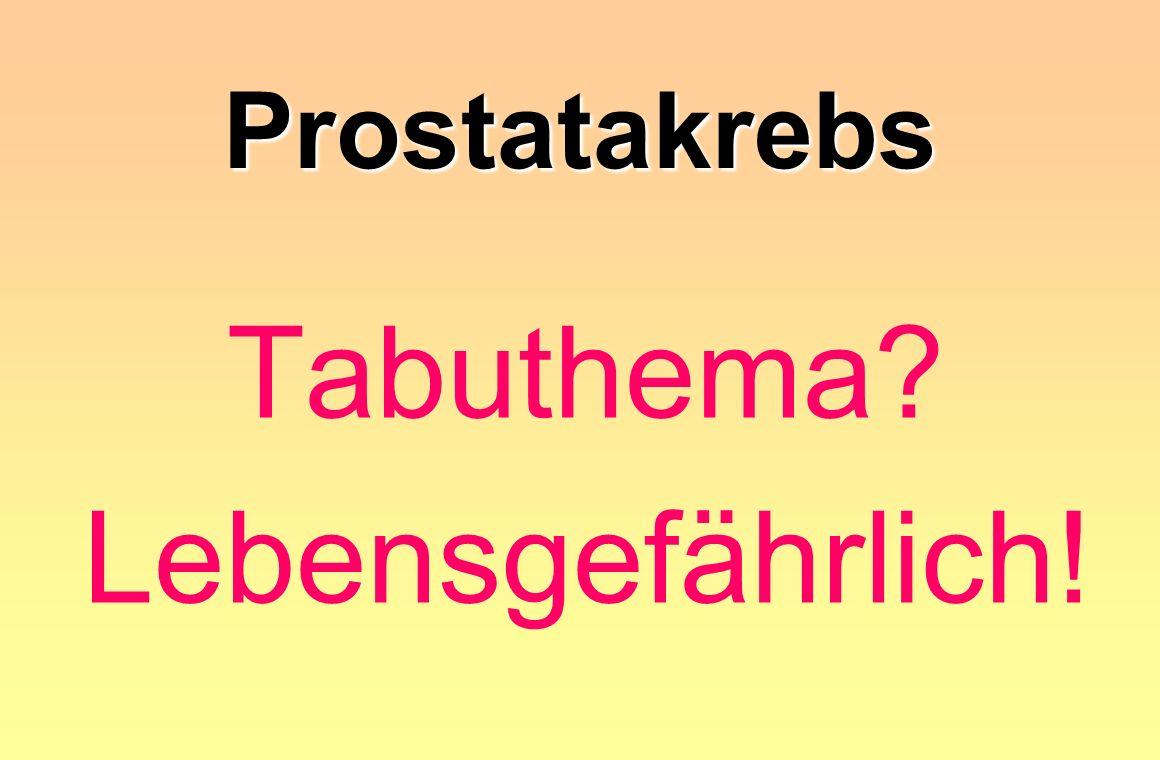 Prostatakrebs Tabuthema? Lebensgefährlich!