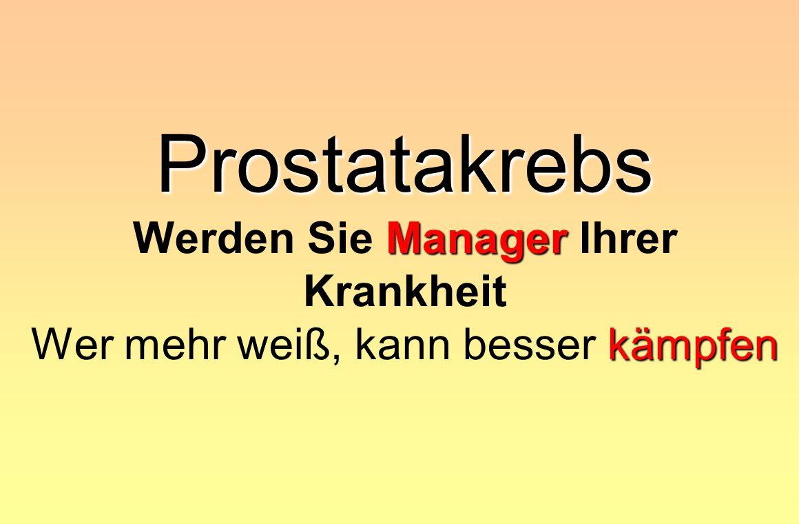 Prostatakrebs Manager kämpfen Prostatakrebs Werden Sie Manager Ihrer Krankheit Wer mehr weiß, kann besser kämpfen