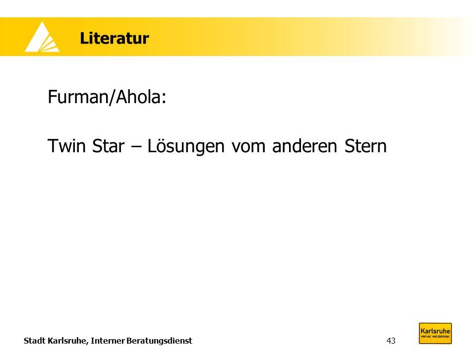 Stadt Karlsruhe, Interner Beratungsdienst43 Literatur Furman/Ahola: Twin Star – Lösungen vom anderen Stern