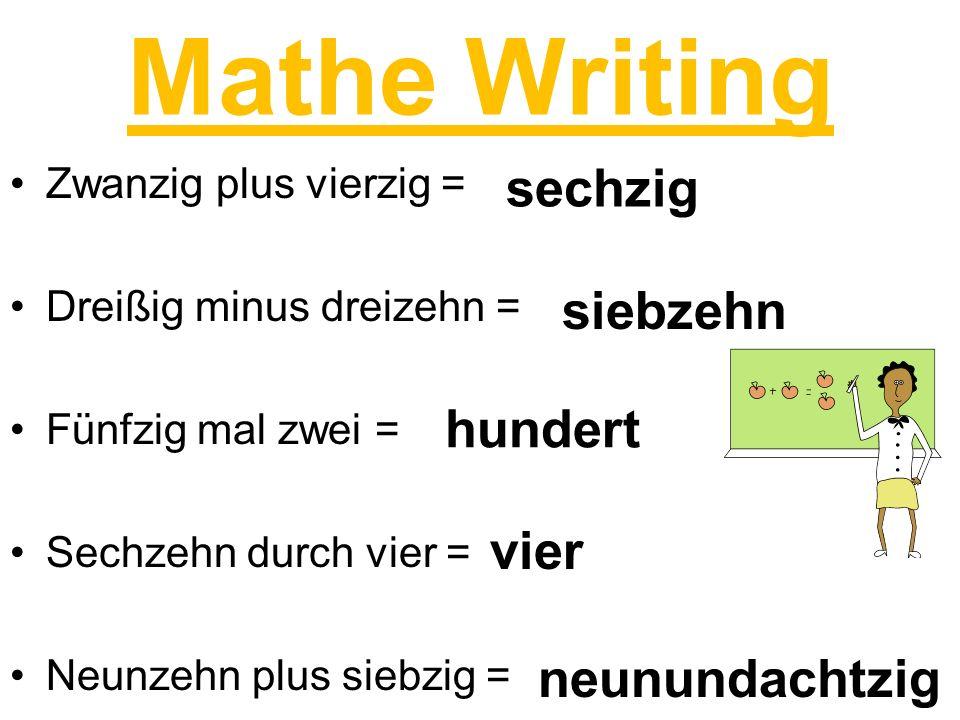 Mathe Writing Zwanzig plus vierzig = Dreißig minus dreizehn = Fünfzig mal zwei = Sechzehn durch vier = Neunzehn plus siebzig = sechzig siebzehn hunder