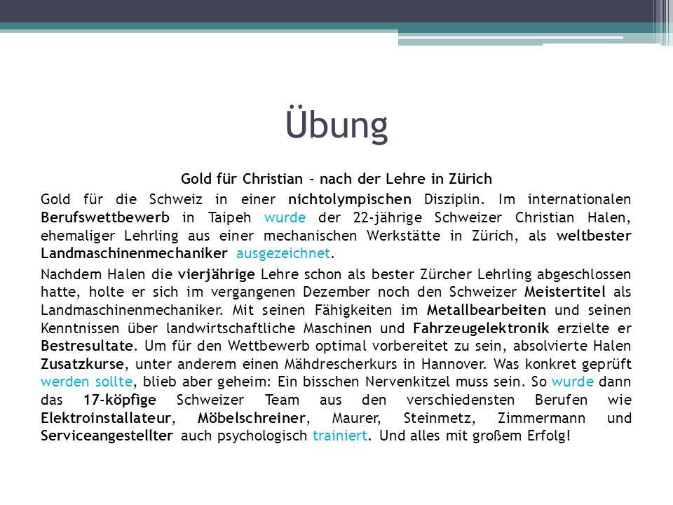 Übung Gold für Christian - nach der Lehre in Zürich Gold für die Schweiz in einer nichtolympischen Disziplin.