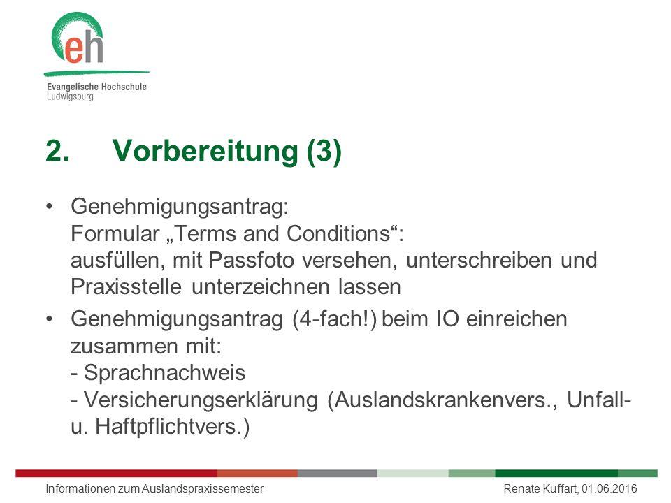 """2.Vorbereitung (3) Genehmigungsantrag: Formular """"Terms and Conditions"""": ausfüllen, mit Passfoto versehen, unterschreiben und Praxisstelle unterzeichne"""