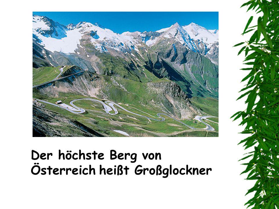 Der höchste Berg von Österreich heißt Großglockner