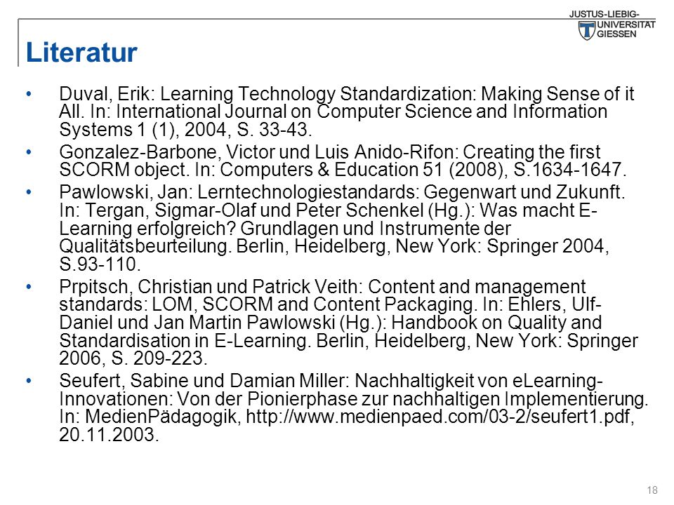 18 Literatur Duval, Erik: Learning Technology Standardization: Making Sense of it All.